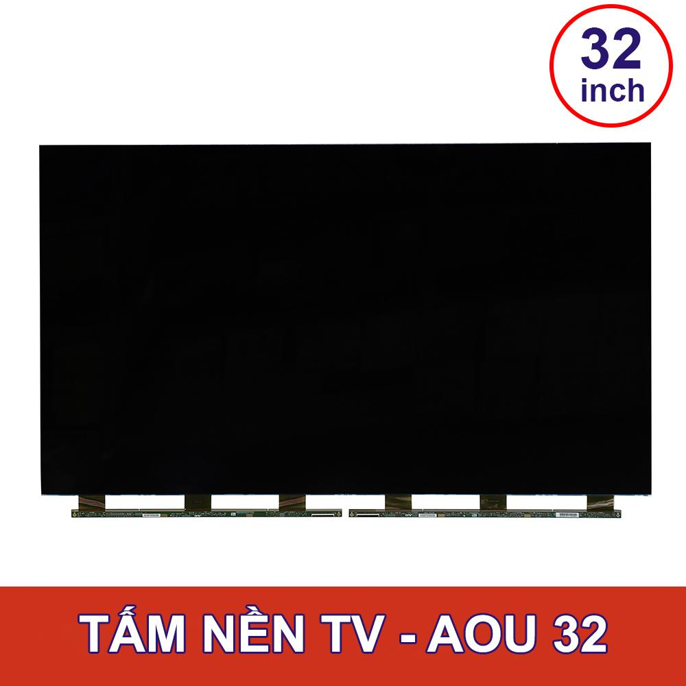 TẤM NỀN TV AUO - 32INCH