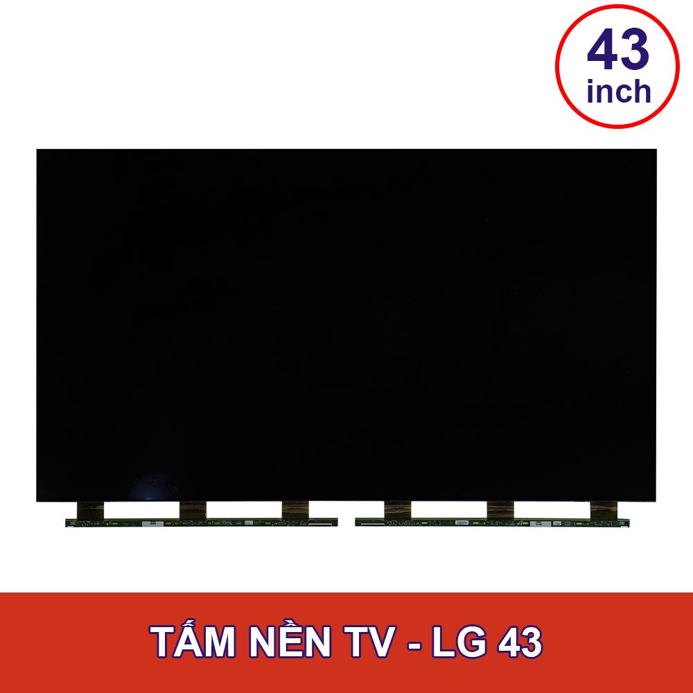 TẤM NỀN TV 4K LG - 43INCH (SLA) V18