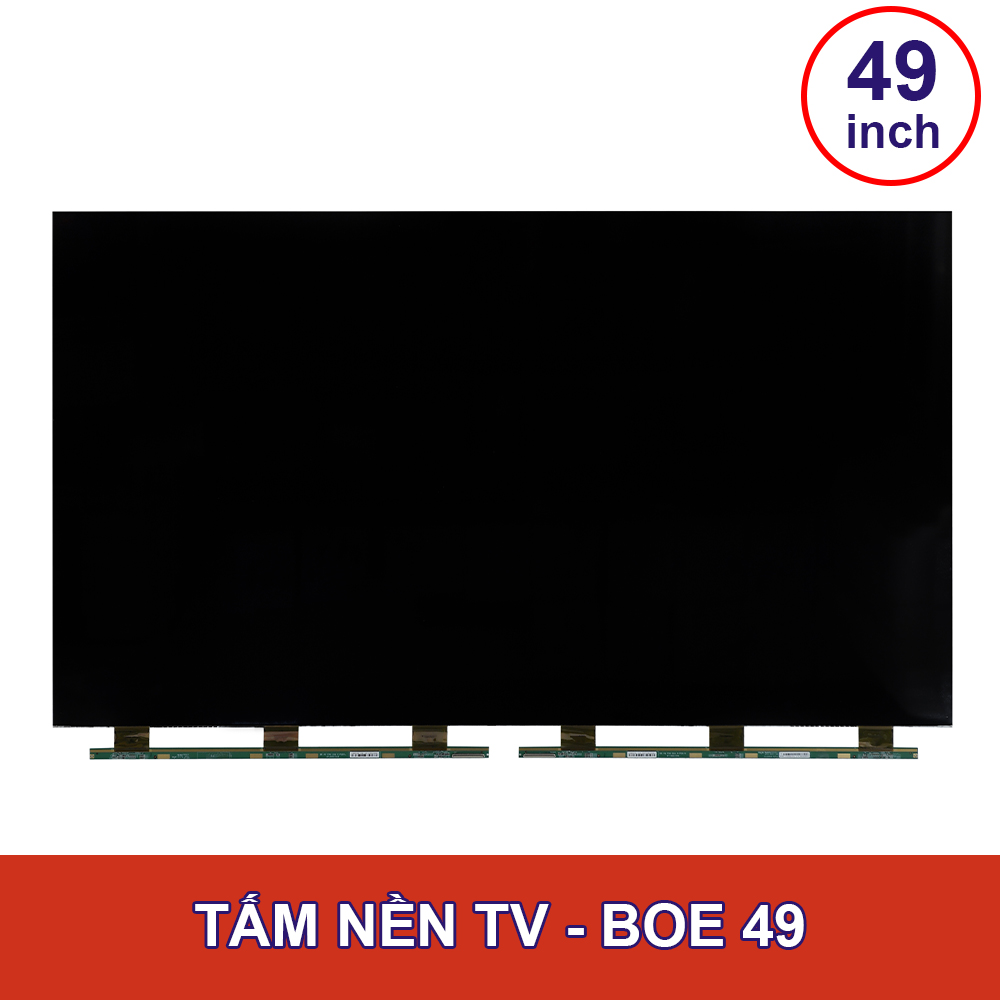 TẤM NỀN TV BOE- 49INCH