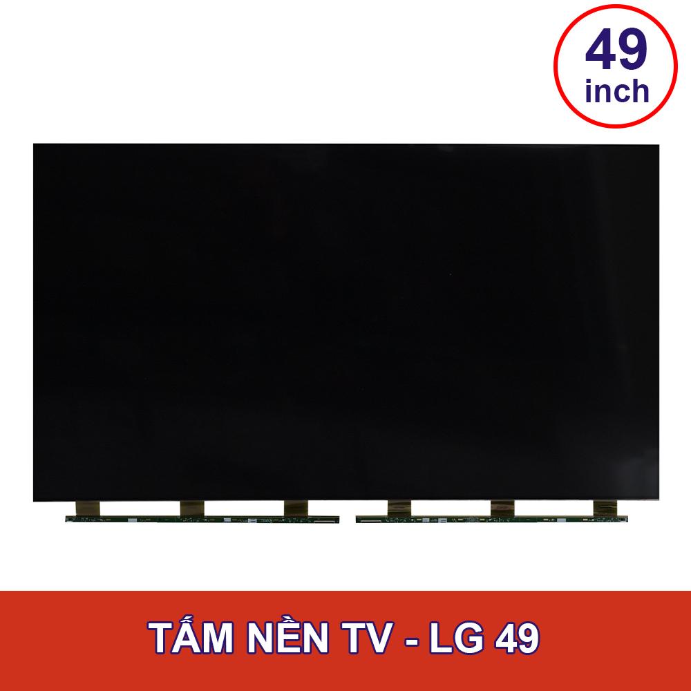 TẤM NỀN TV LG - 49INCH
