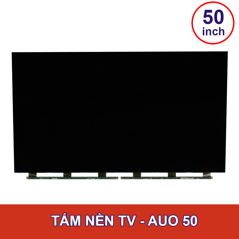 TẤM NỀN TV AUO - 50INCH
