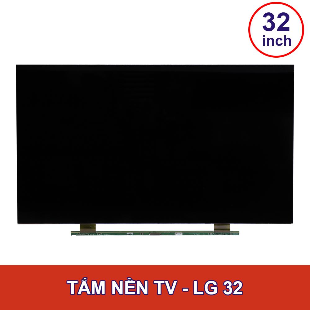 TẤM NỀN TV LG- 32INCH