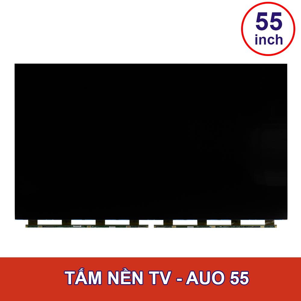 TẤM NỀN TV AUO - 55INCH